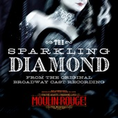 Karen Olivo & Original Broadway Cast of Moulin Rouge! The Musical;TBD - The Sparkling Diamond