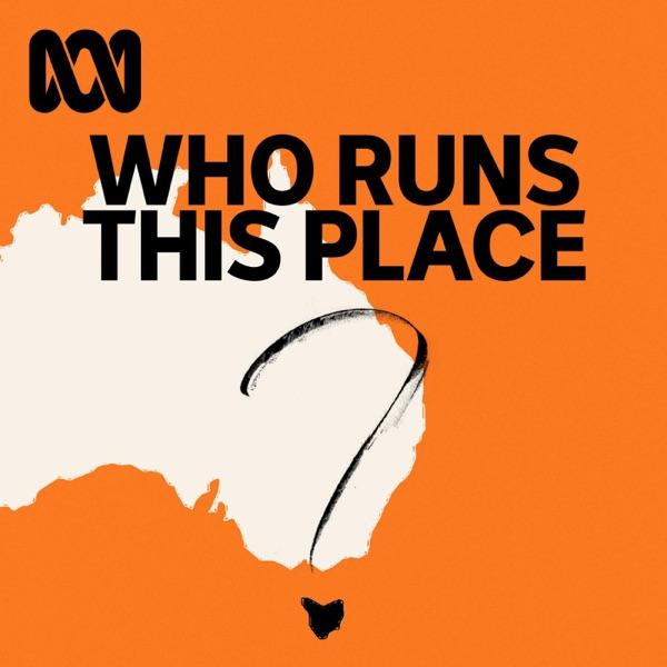 Who Runs This Place - ABC RN