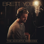 The Acoustic Sessions - EP - Brett Young - Brett Young
