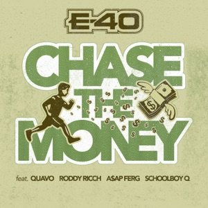 E-40 - Chase the Money feat. Quavo, Roddy Ricch, A$AP Ferg & ScHoolboy Q