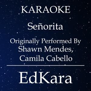 EdKara - Señorita (Originally Performed by Shawn Mendes, Camila Cabello) [Karaoke No Guide Melody Version]