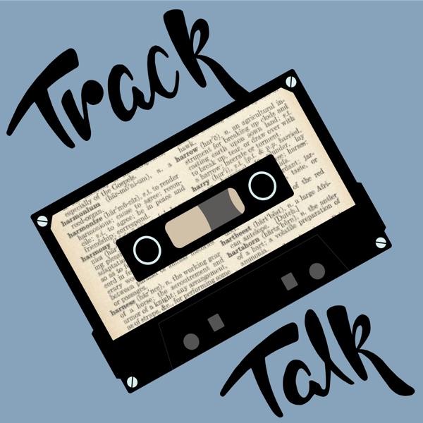 Track Talk