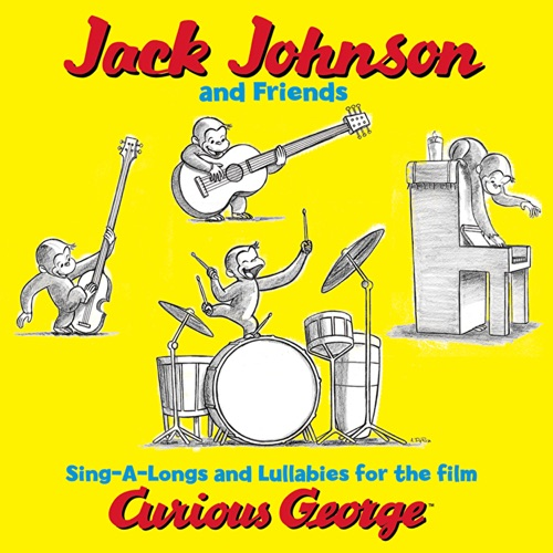 Jack Johnson - Jack Johnson and Friends: Sing-A-Longs and Lullabies for the Film Curious George