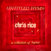 Untitled Hymn: A Collection of Hymns - Chris Rice
