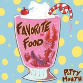 Potty Mouth - Favorite Food