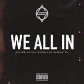We All In (feat. Rah Digga & Blacastan) artwork