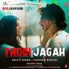 Thodi Jagah From Marjaavaan - Arijit Singh & Tanishk Bagchi mp3