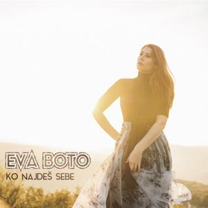 Eva Boto - Ko Najdeš Sebe