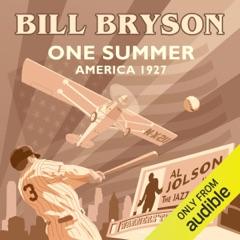 One Summer: America 1927 (Unabridged)