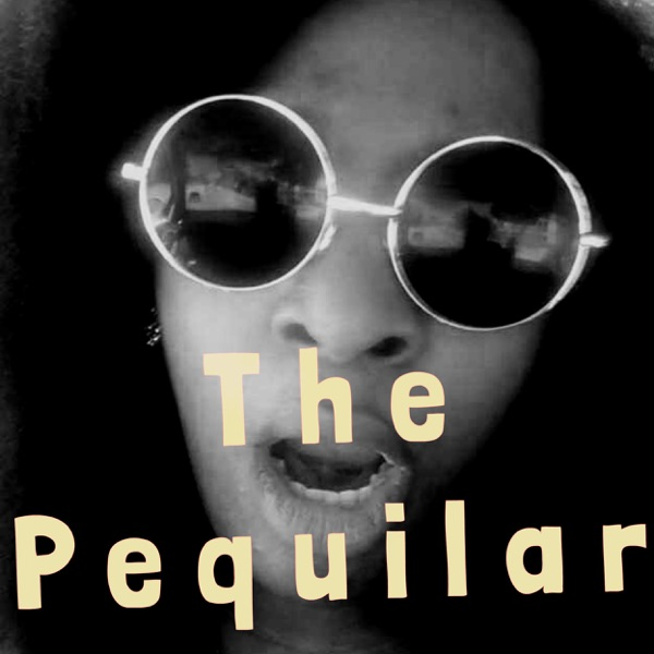 The Pequilar Podcast