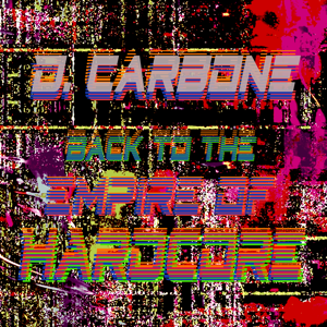 D. Carbone - Back to the Empire of Hardcore