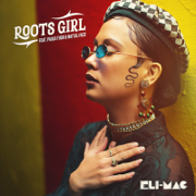 Roots Girl (feat. Paula Fuga & Nattali Rize) - Eli-Mac - Eli-Mac