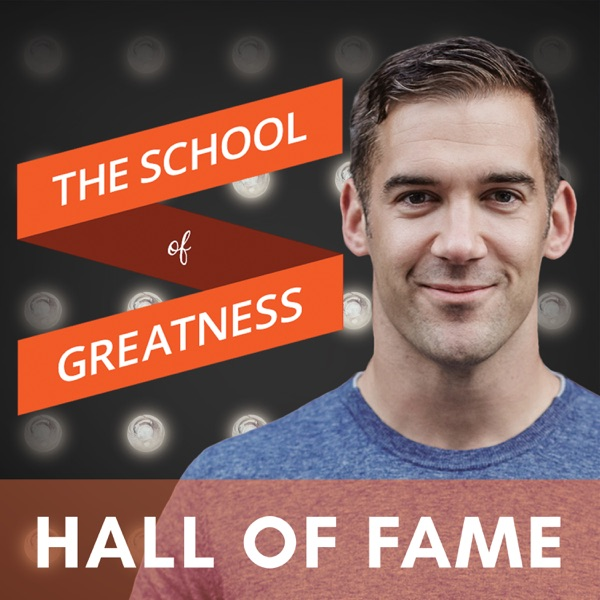 2de9acbba The School of Greatness Hall of Fame – Podcast – Podtail