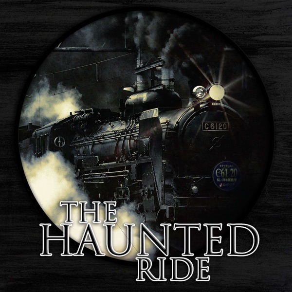 The Haunted Ride: A Paranormal Podcast