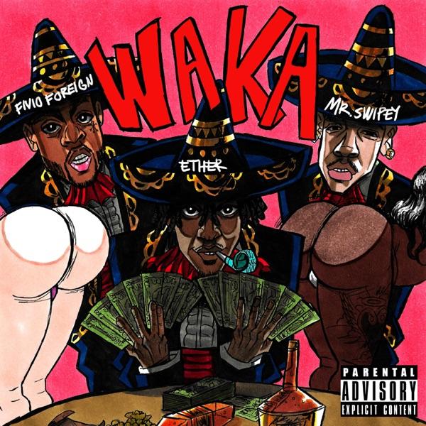 Waka (feat. Fivio Foreign & Mr.Swipey) - Single