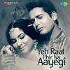 Yeh Raat Phir Na Aayegi Original Motion Picture Soundtrack
