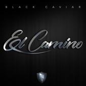 Black Caviar - El Camino