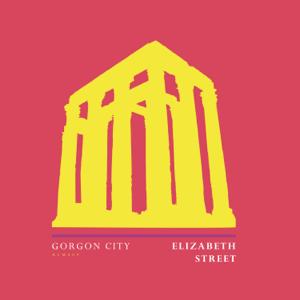 Gorgon City - Elizabeth Street