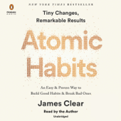 Atomic Habits: An Easy & Proven Way to Build Good Habits & Break Bad Ones (Unabridged)