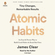 Atomic Habits: An Easy & Proven Way to Build Good Habits & Break Bad Ones (Unabridged)