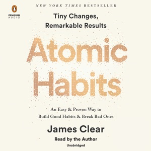 Atomic Habits: An Easy & Proven Way to Build Good Habits & Break Bad Ones (Unabridged) - James Clear audiobook, mp3