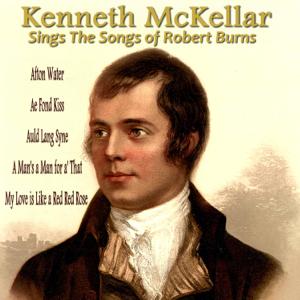 Kenneth McKellar - Kenneth McKellar Sings the Songs of Robert Burns