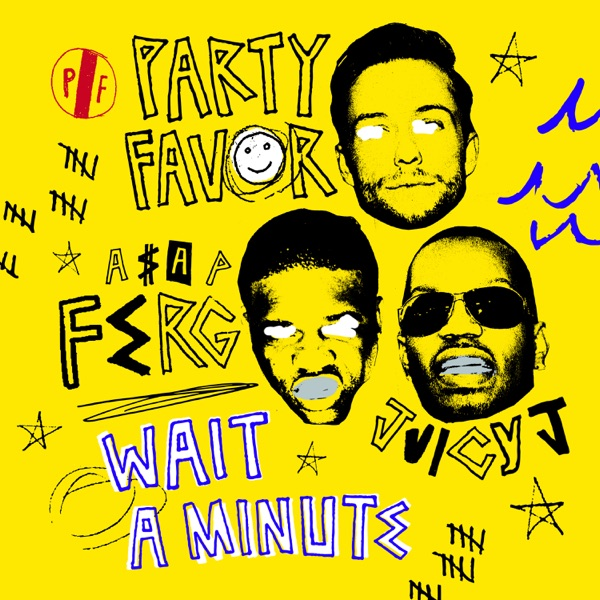Wait A Minute (feat. A$AP Ferg & Juicy J) - Single