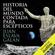 Juan Eslava Galán - Historia del mundo contada para escépticos [History of the World Told for Skeptics] (Narración en Castellano) (Unabridged)
