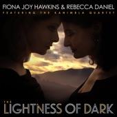 Fiona Joy Hawkins,Rebecca Daniel - Lightness of Dark