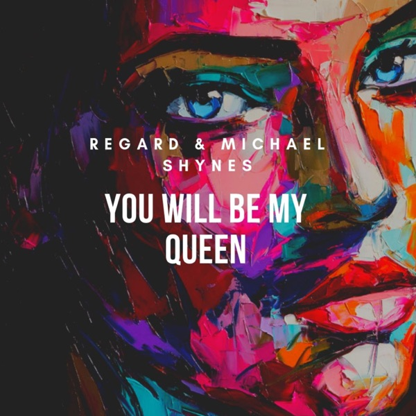 You Will Be My Queen - Single