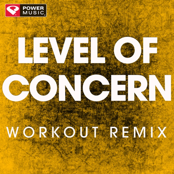 Level of Concern (Workout Remix) - Single