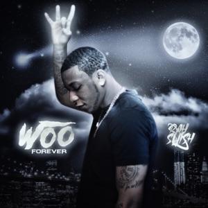 Rah Swish - WOO Forever feat. Jay Gwuapo
