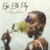 Ego Ella May - Being Loved
