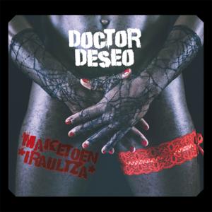 Doctor Deseo - Maketoen Iraultza
