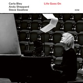 Carla Bley - Life Goes On: And On