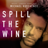 Michael Hutchence - Spill The Wine (Edit) artwork