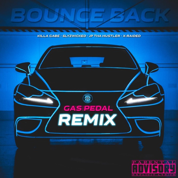 Bounce Back (Gas Pedal Remix) [feat. X-Raided] - Single