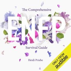 The Comprehensive ENFP Survival Guide (Unabridged)