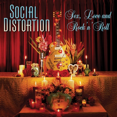 Sex, Love and Rock 'n' Roll - Social Distortion