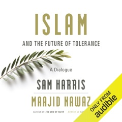 Islam and the Future of Tolerance: A Dialogue (Unabridged)