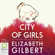 Elizabeth Gilbert - City of Girls (Unabridged)