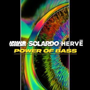 Armand Van Helden, Solardo & Hervé - Power of Bass