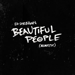 Beautiful People (Acoustic) - Ed Sheeran