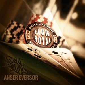 Anser & Eversor - Flow Royal