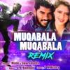 Muqabala Muqabala Remix Version Single
