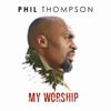 Phil Thompson - My Worship artwork
