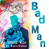 Bad Man (feat. Kana Kiehm) - Single