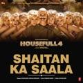 "India Top 10 Bollywood Songs - Shaitan Ka Saala (From ""Housefull 4"") - Sohail Sen & Vishal Dadlani"