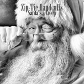 Zip-Tie Handcuffs - Santa's a Creep
