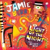 Jamie Berry - Light up the Night (feat. Octavia Rose)